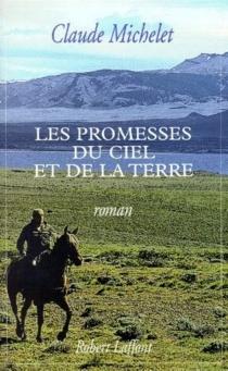 Les promesses du ciel et de la terre - ClaudeMichelet