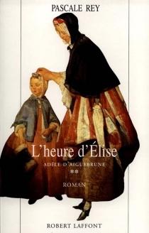 Adèle d'Aiguebrune - PascaleRey