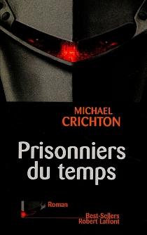 Prisonniers du temps - MichaelCrichton