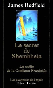 Le secret de Shambhala : la quête de la onzième prophétie - JamesRedfield