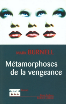 Métamorphose de la vengeance - Mark Burnell