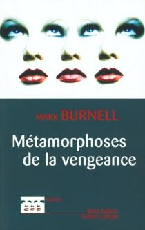 Métamorphose de la vengeance - MarkBurnell