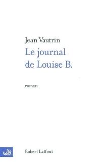 Le journal de Louise B. - JeanVautrin