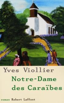 Notre-Dame des Caraïbes - YvesViollier