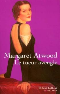 Le tueur aveugle - MargaretAtwood