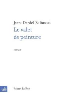Le valet de peinture - Jean-DanielBaltassat