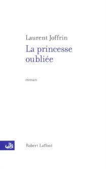 La princesse oubliée - LaurentJoffrin
