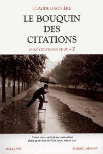 Le bouquin des citations : 10.000 citations de A à Z - ClaudeGagnière