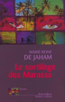 Le sortilège des Marassa - Marie-Reine deJaham