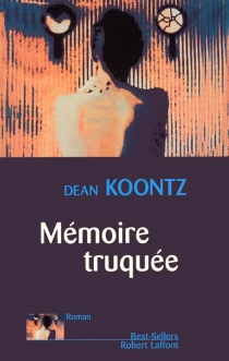 Mémoire truquée - Dean RayKoontz