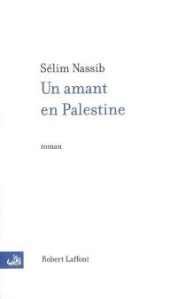Un amant en Palestine - SélimNassib