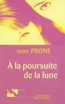 A la poursuite de la lune - Terry Prone