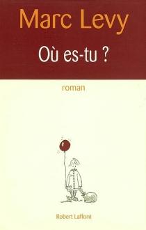 Où es-tu ? - MarcLevy
