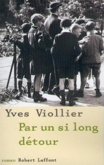 Par un si long détour - YvesViollier