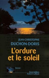 L'ordure et le soleil - Jean-ChristopheDuchon-Doris