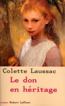 Le don en héritage - ColetteLaussac