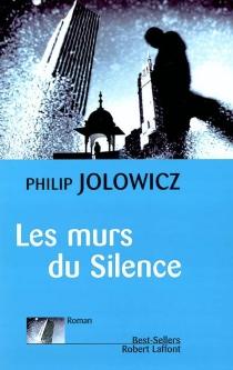 Les murs du silence - PhilipJolowicz