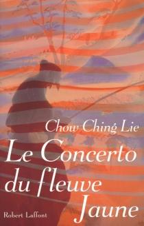 Concerto du fleuve Jaune - Ching LieChow