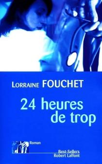24 heures de trop - LorraineFouchet