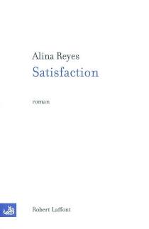 Satisfaction - AlinaReyes