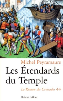 Le roman des croisades - MichelPeyramaure