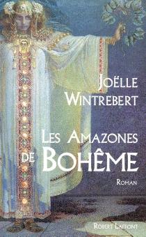 Les Amazones de Bohême - JoëlleWintrebert