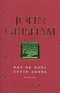 Pas de Noël cette année - JohnGrisham