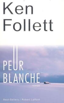 Peur blanche - KenFollett