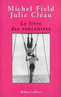 Le livre des rencontres - JulieCléau