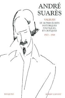 Oeuvres | Volume 2, Valeurs et autres écrits historiques, politiques et critiques, 1923-1948 - AndréSuarès