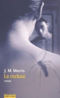 La recluse - J. M.Morris