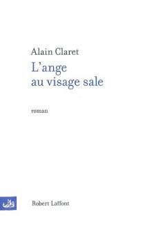 L'ange au visage sale - AlainClaret