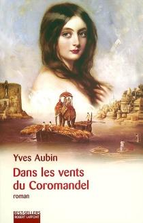 Dans les vents du Coromandel - YvesAubin