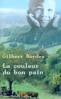La couleur du bon pain - Gilbert Bordes