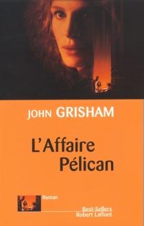 L'affaire Pélican - JohnGrisham
