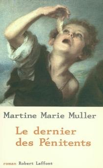 Le dernier des Pénitents - Martine-MarieMuller