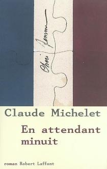 En attendant minuit - ClaudeMichelet