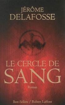 Le Cercle de sang - JérômeDelafosse