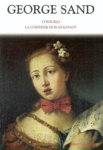 Consuelo| Suivi de La comtesse de Rudolstadt - GeorgeSand