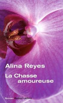 La chasse amoureuse - AlinaReyes