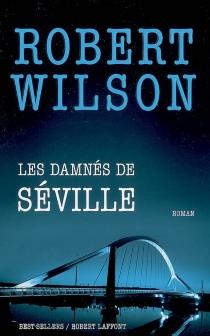 Les damnés de Séville - RobertWilson