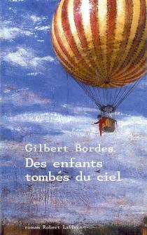 Des enfants tombés du ciel - GilbertBordes
