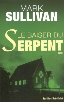 Le baiser du serpent - Mark Sullivan