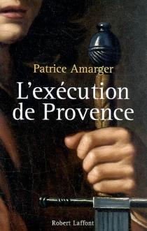 L'exécution de Provence - PatriceAmarger