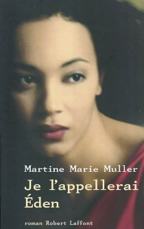Je l'appellerai Eden - Martine-MarieMuller