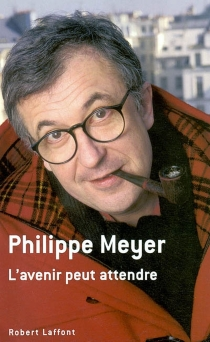 L'avenir peut attendre - PhilippeMeyer
