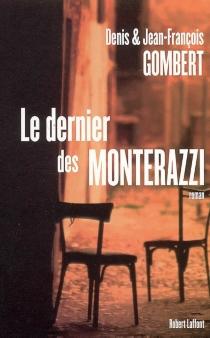 Le dernier des Monterazzi - Jean-FrançoisGombert