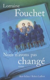 Nous n'avons pas changé - LorraineFouchet