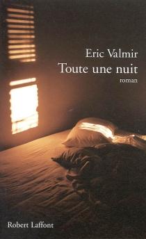 Toute une nuit - ÉricValmir