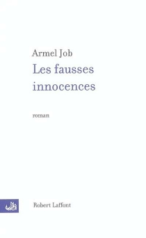 Les fausses innocences - Armel Job